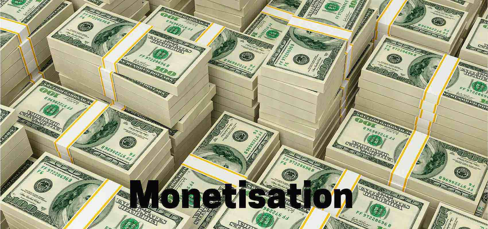 Monetisation