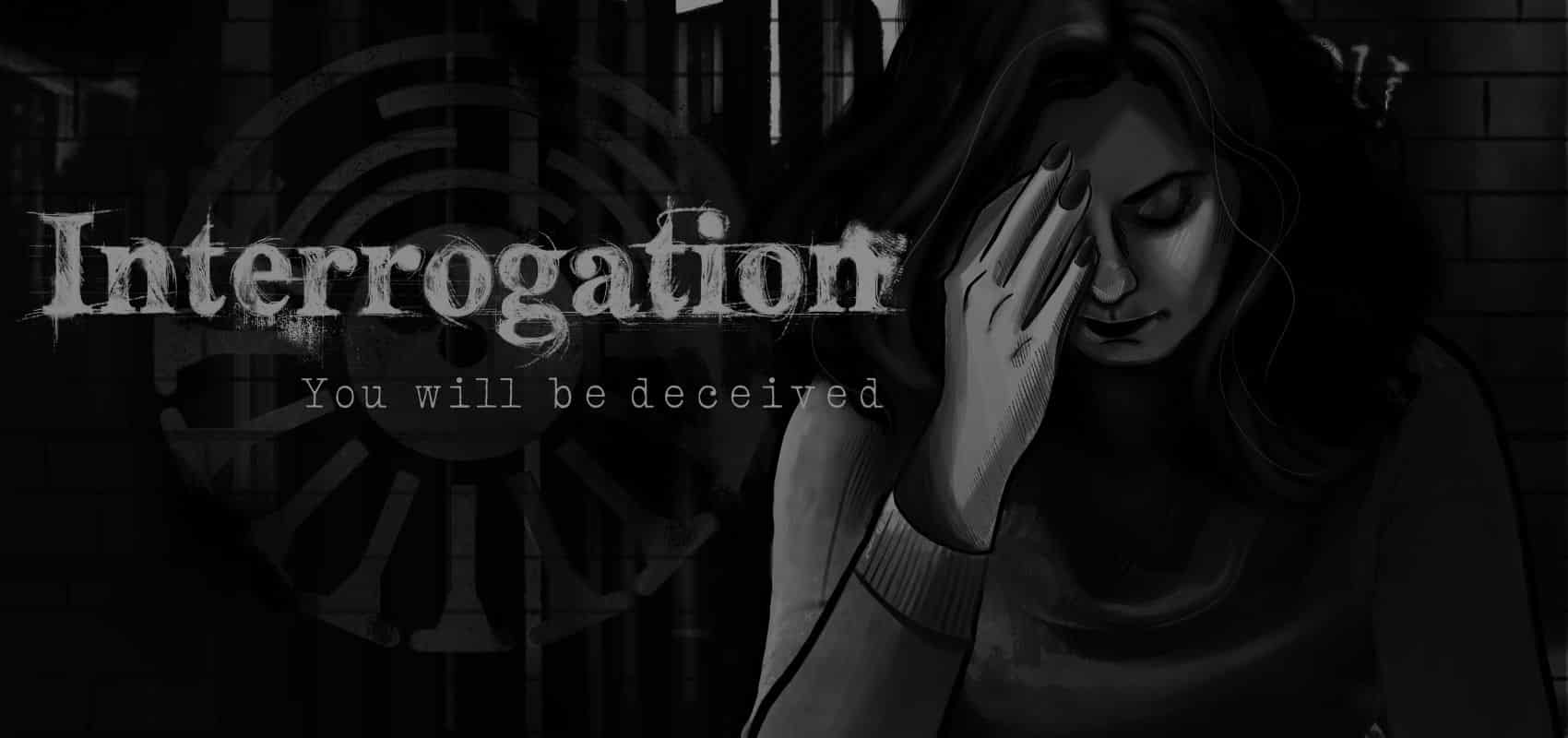 'Interrogation: You will be deceived' will captivate you and make you question your beliefs
